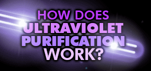How Ultraviolet Purification Works